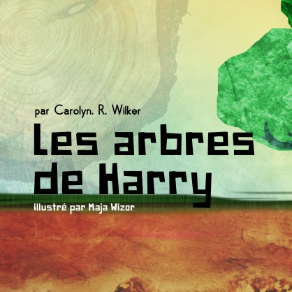 JPEG 2 For Carolyn - Les_arbres_de_Harry_French_book_2018_Front_Cover